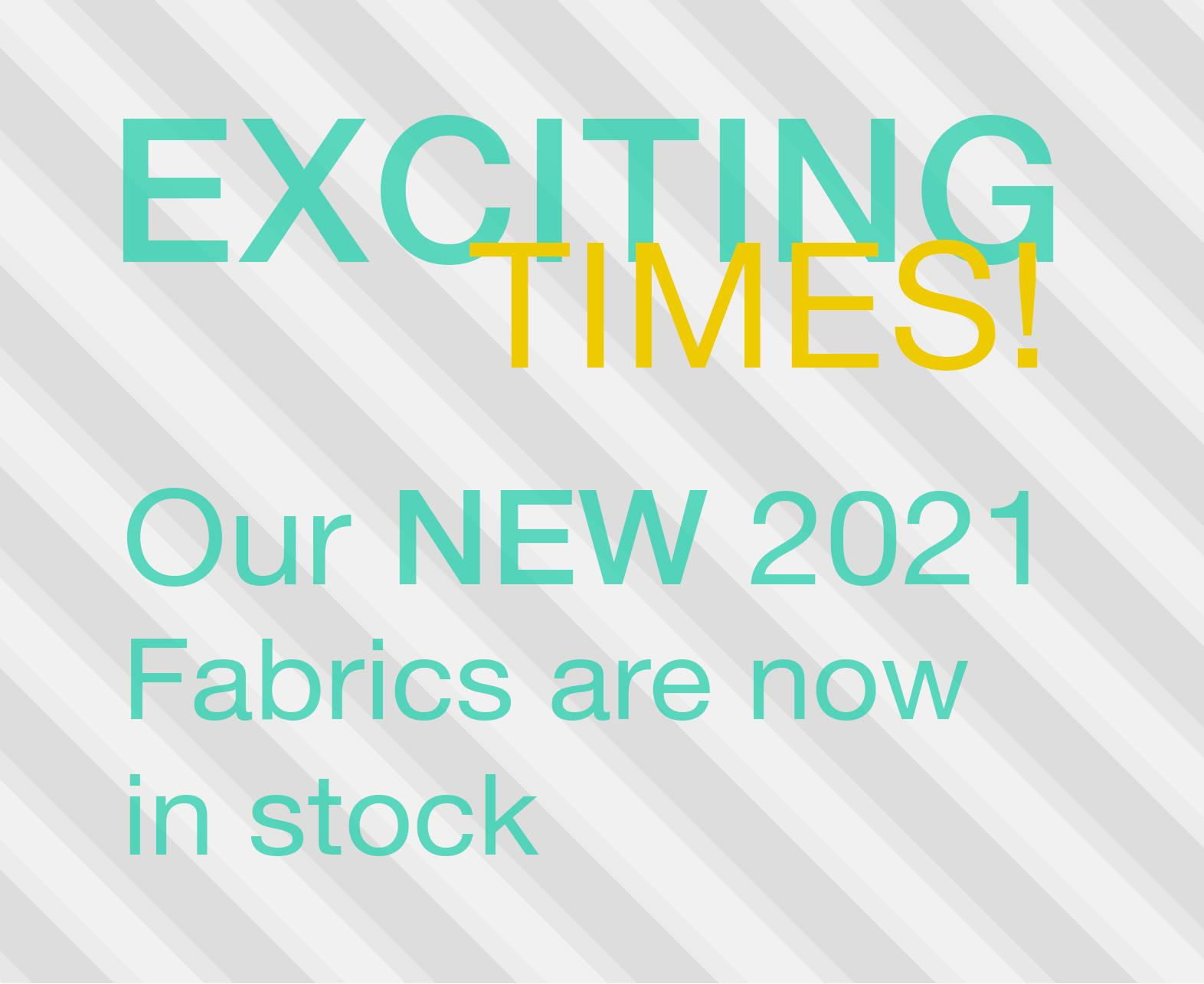 2021 Fabrics now in stock